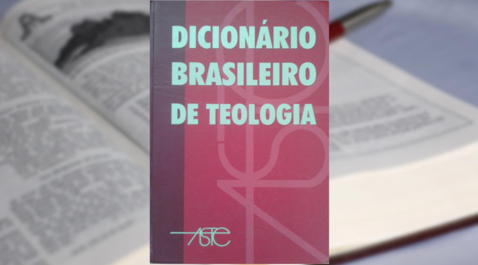 """Dicionário Brasileiro de Teologia demonstra que a """"alma"""" é mortal"""