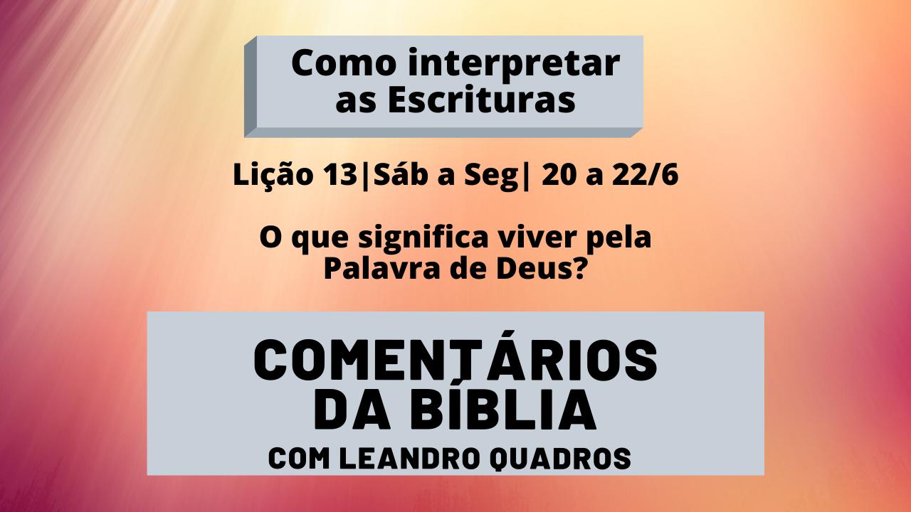 Sábado a Segunda 20 a 22/6 – O que significa viver pela Palavra de Deus?