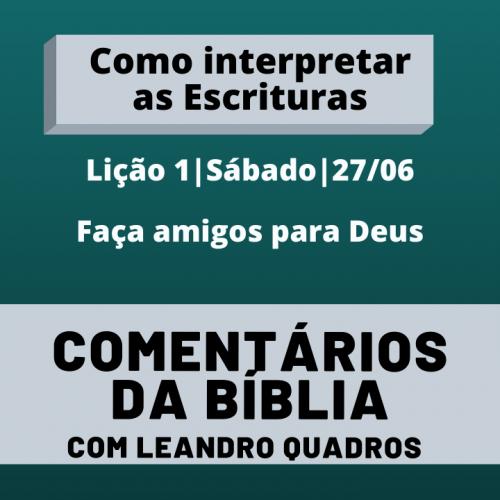 Sábado | 27/06 | Faça amigos para Deus – 3º Trim 2020 – Lição 1