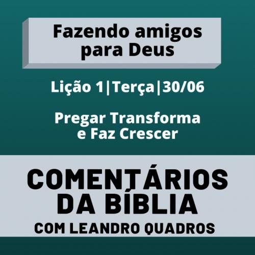 Terça |30/06| Pregar Transforma e Faz Crescer