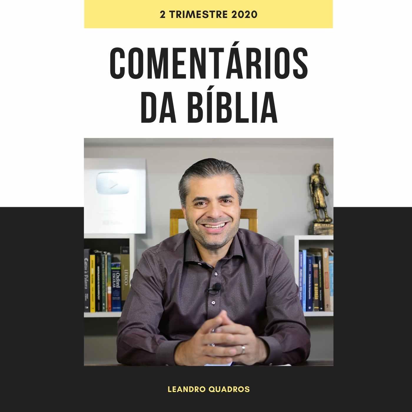 Leandro Quadros - Comentários da Bíblia - Escola Sabatina