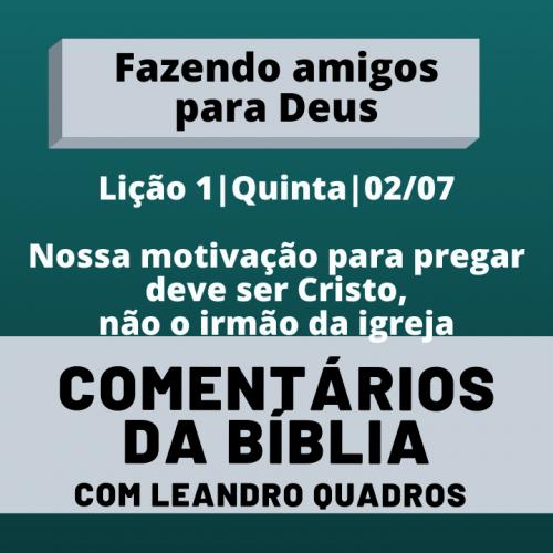 Quinta |02/07| Nossa motivação para pregar deve ser Cristo, não o irmão da igreja