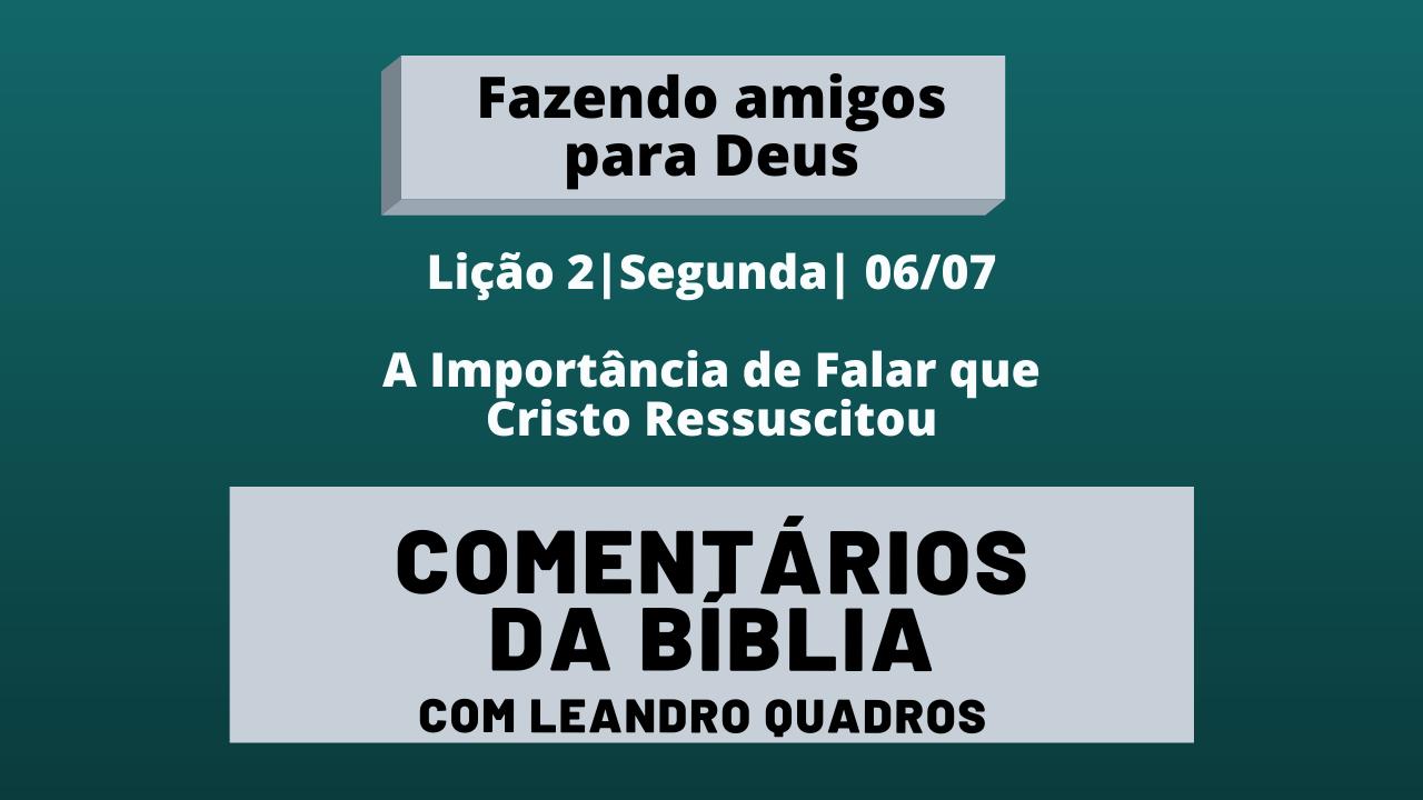 Segunda |06/07| A Importância de Falar que Cristo Ressuscitou