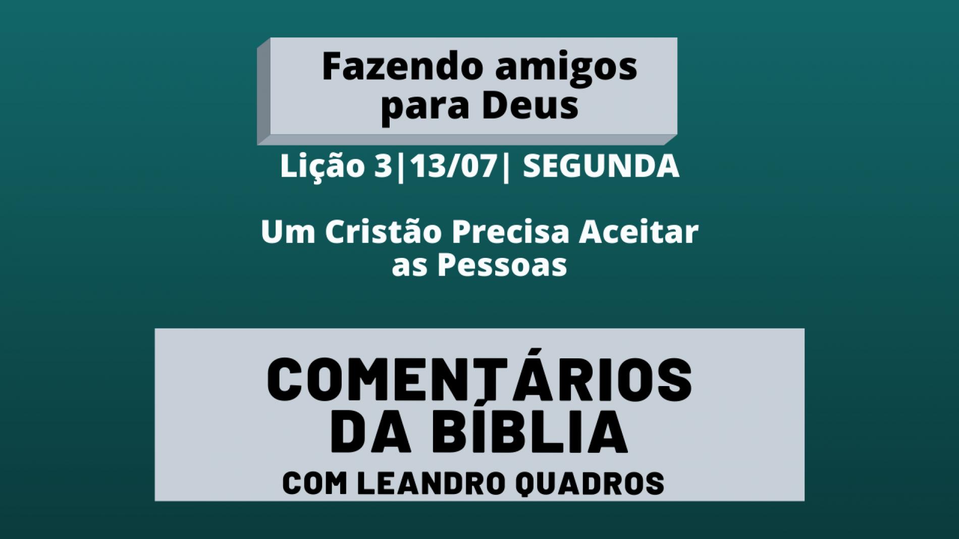 Segunda |13/07| Um Cristão Precisa Aceitar as Pessoas