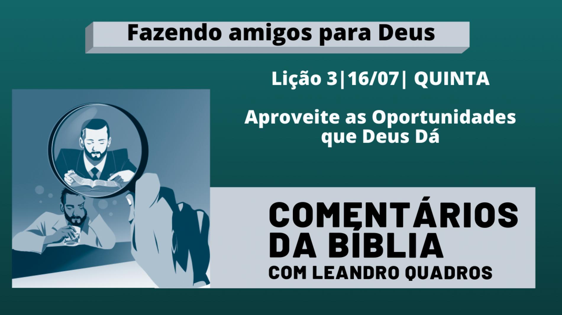 Quinta 16/07 – Aproveite as Oportunidades que Deus Dá