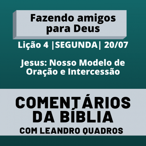 Segunda |20/07|  Jesus: Nosso Modelo de Oração e Intercessão