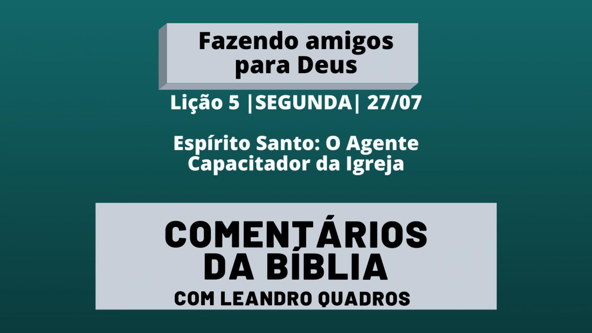 Segunda 27/07 – Espírito Santo: O Agente Capacitador da Igreja