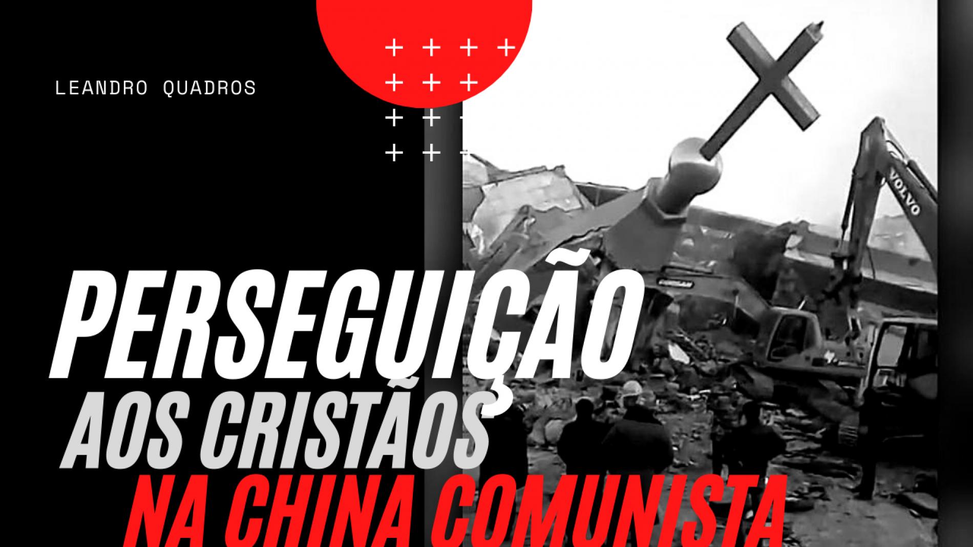 Perseguição aos Cristãos na China Comunista