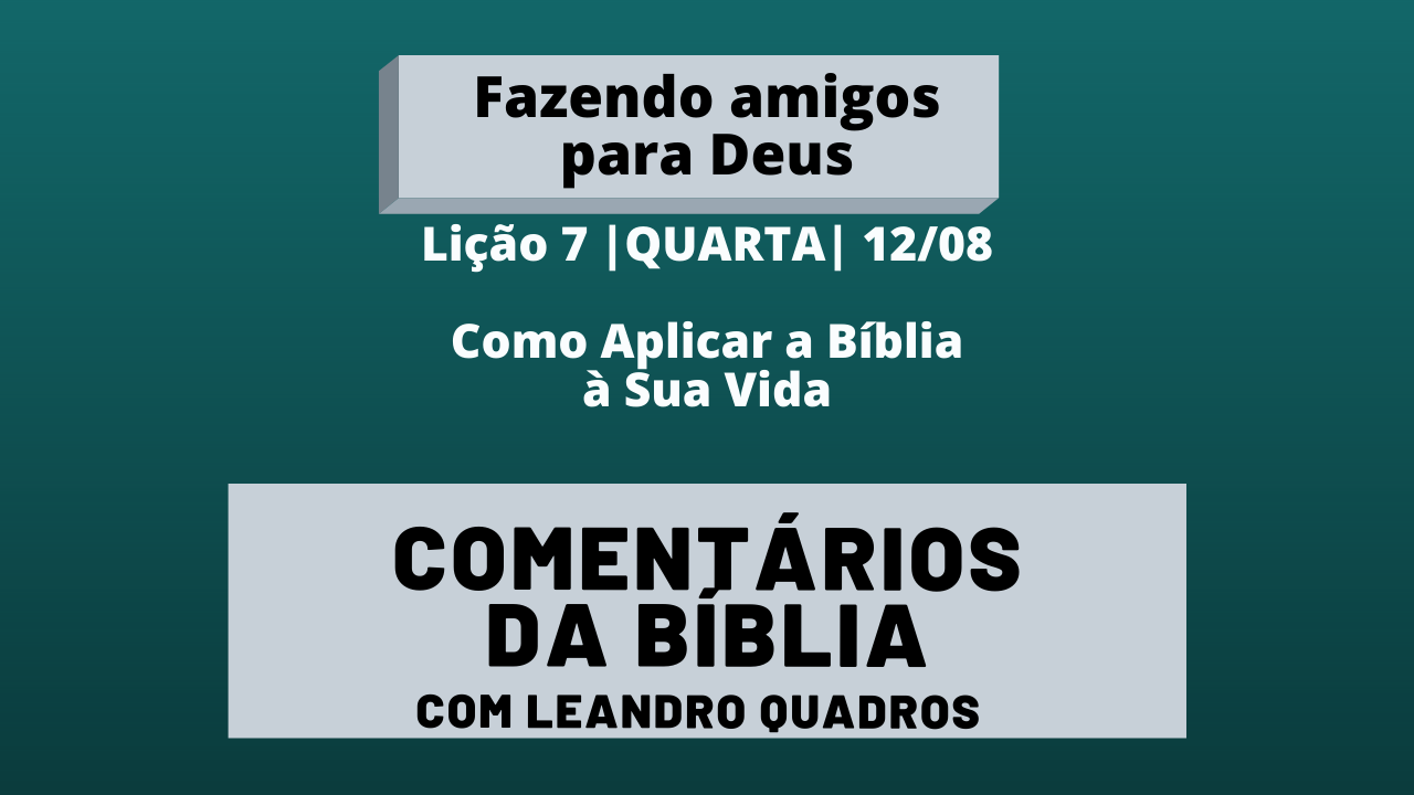 Quarta |12/08| Como Aplicar a Bíblia à Sua Vida
