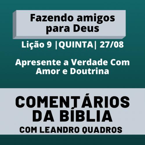 Quinta |27/08| Apresente a Verdade Com Amor e Doutrina