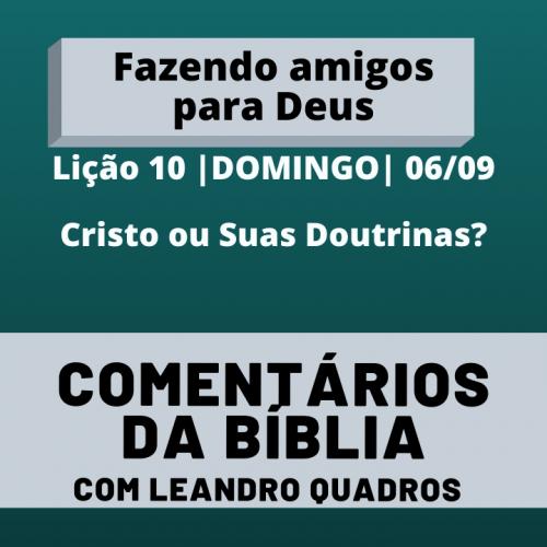 Domingo |06/09| Cristo ou Suas Doutrinas? – Lição 11
