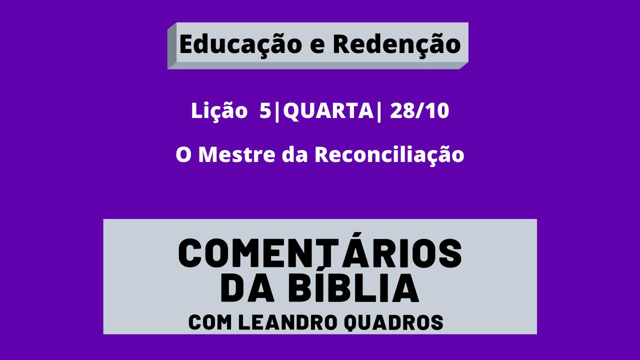 Quarta |28/10| O Mestre da Reconciliação