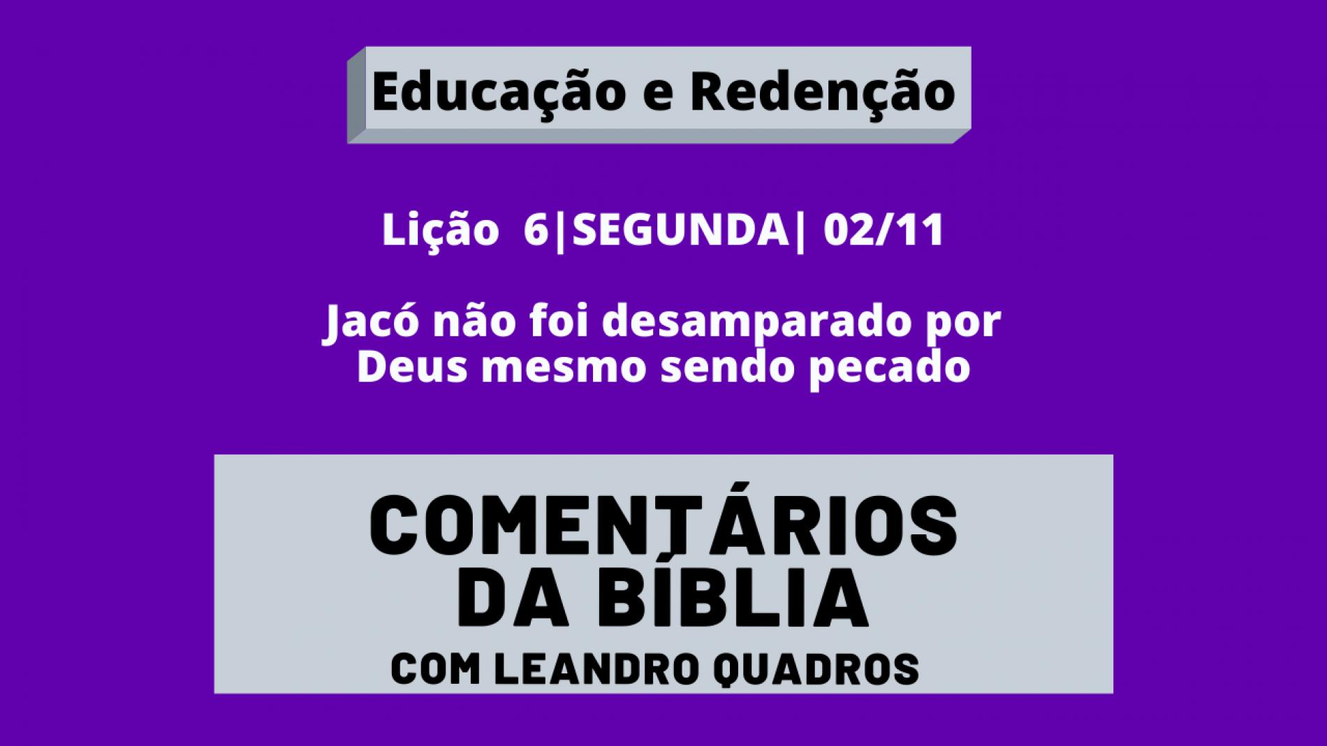 Segunda |02/11| Jacó não foi desamparado por Deus mesmo sendo pecador
