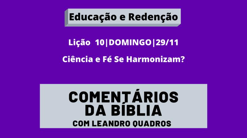Domingo |29/11| Ciência e Fé Se Harmonizam? – Lição 10 – Leandro Quadros – Religião – Bíblia