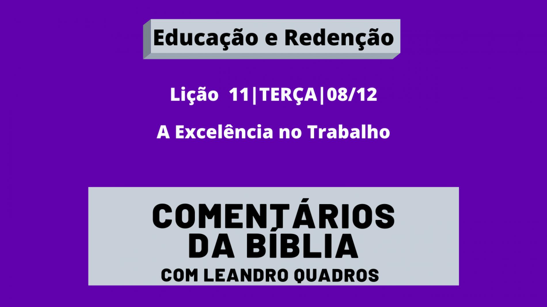 TERÇA |08/12| A Excelência no Trabalho – Lição 11 – Leandro Quadros – Escola Sabatina