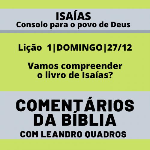 DOMINGO |27/12| Vamos compreender o livro de Isaías? – Lição 1