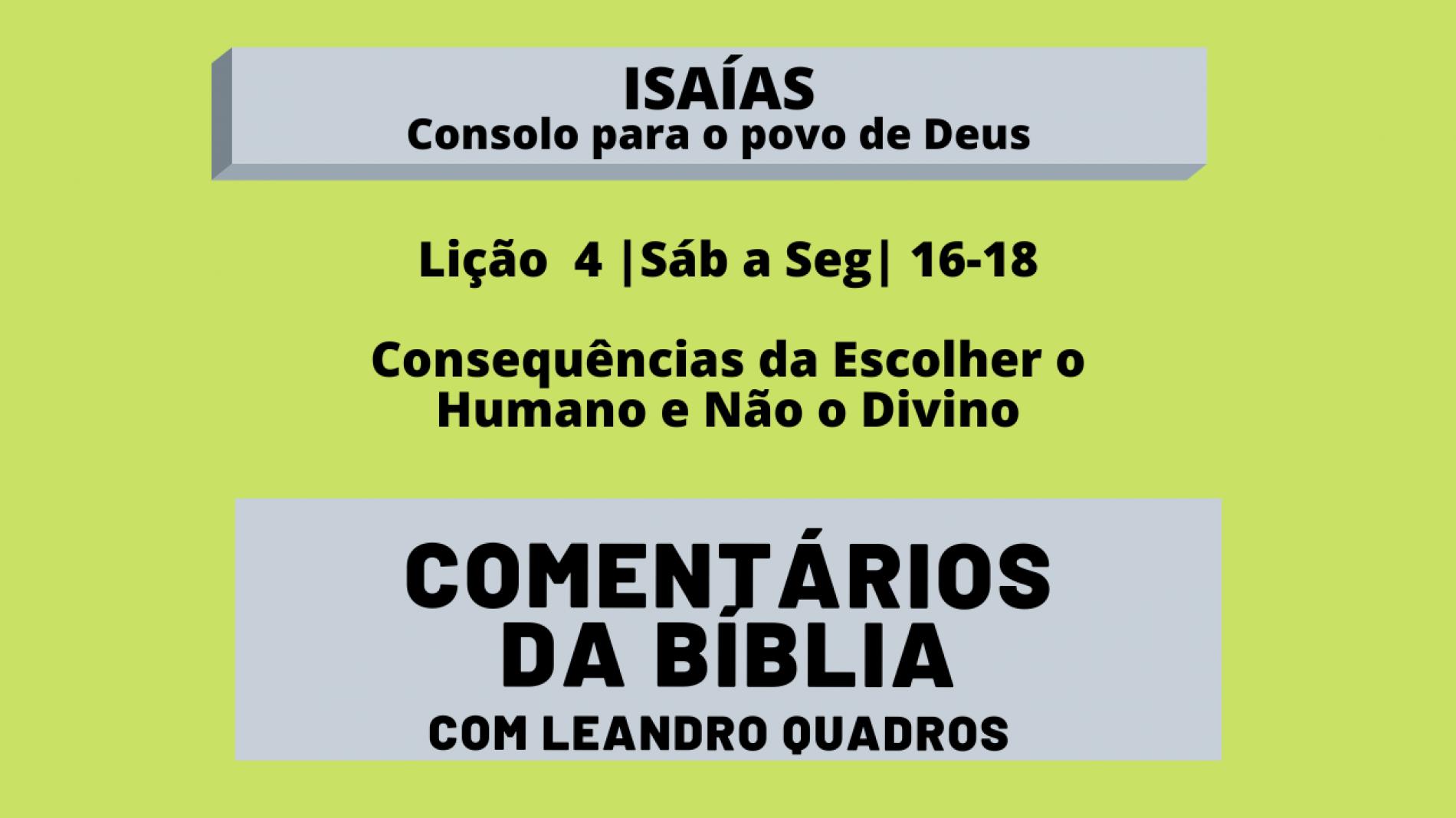 Sábado a Segunda |16-18/1| Consequências da Escolher o Humano e Não o Divino Lição 4