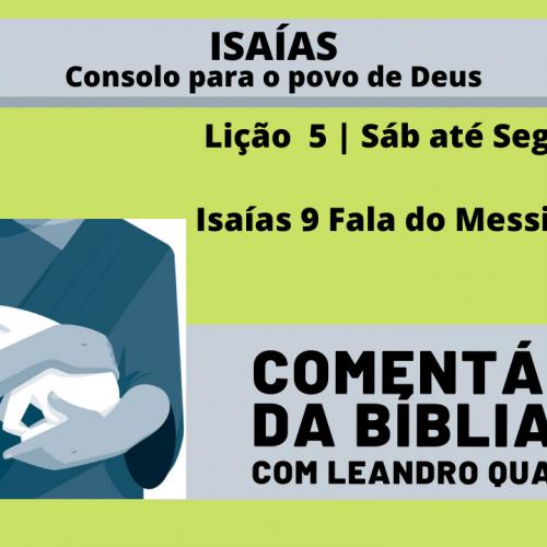 Sábado a Segunda |23-25/1| Isaías 9 Fala do Messias Divino – Lição 5
