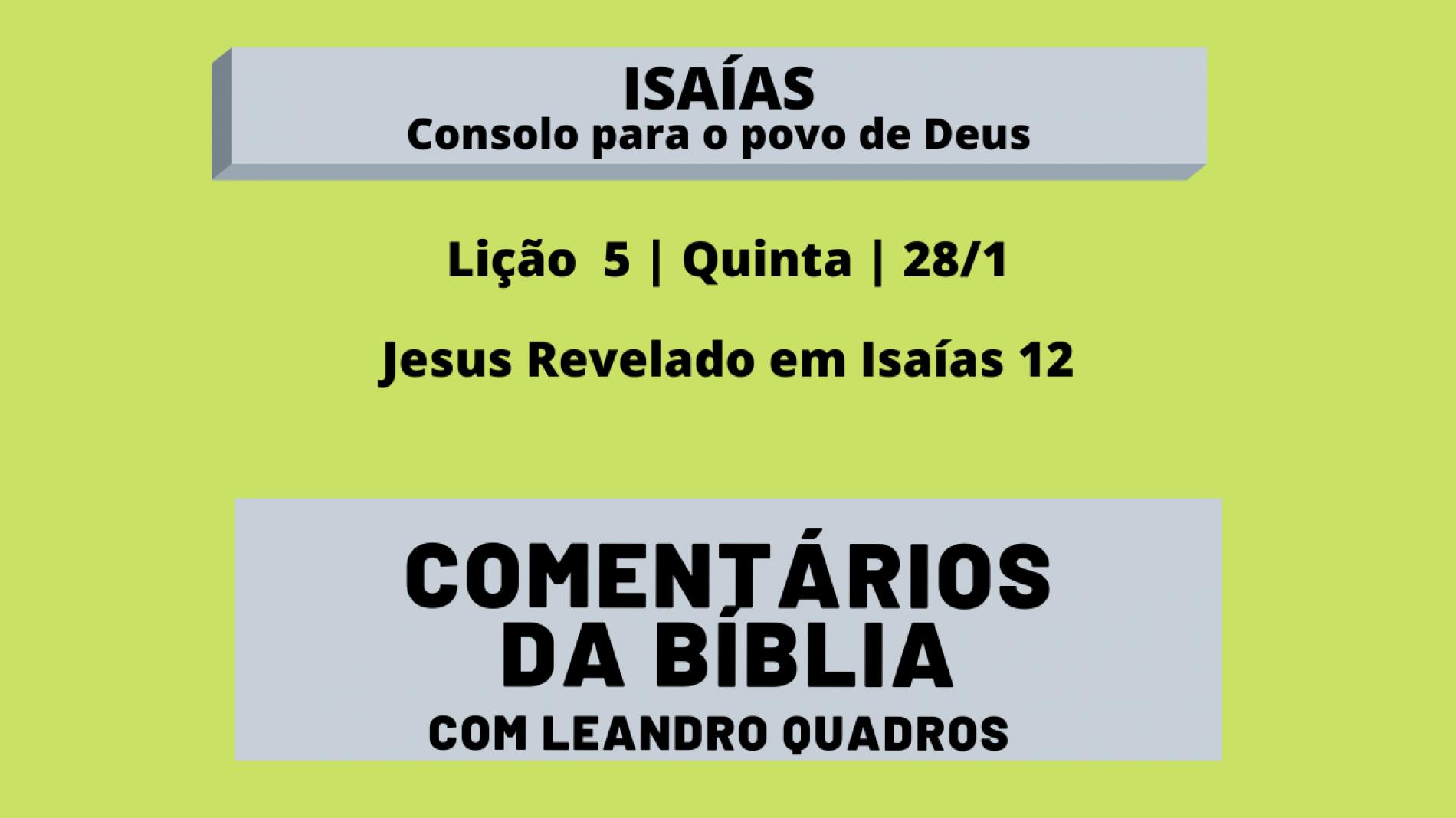 Quinta |28/1| Jesus Revelado em Isaías 12 – Lição 5