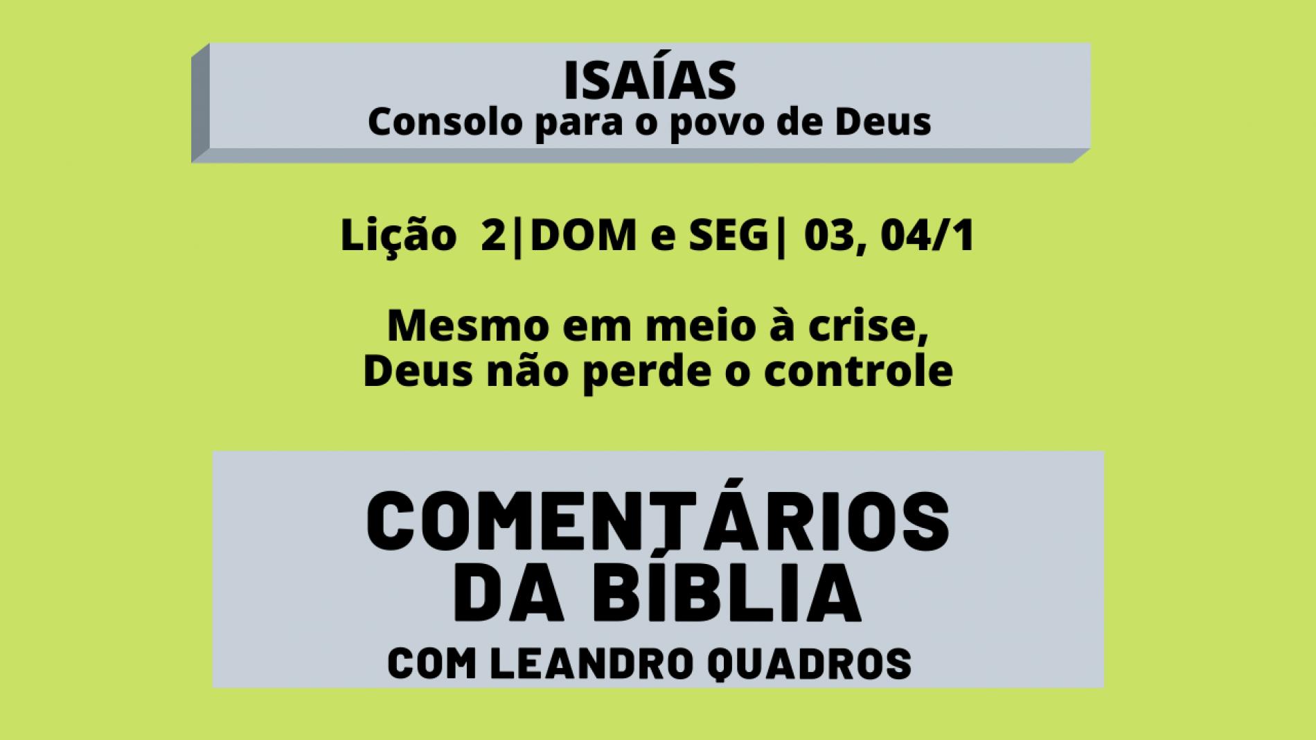 Domingo e Segunda  3, 4/1  Mesmo em meio à crise, Deus não perde o controle