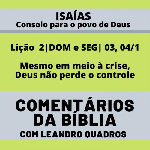 Domingo e Segunda |3, 4/1| Mesmo em meio à crise, Deus não perde o controle